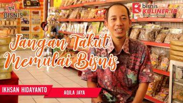 Tips Memulai Usaha Bisnis Kuliner, Langsung Dari Owner Aqila Jaya
