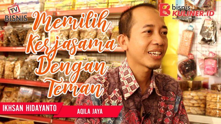 Tips Modal Usaha Bisnis Kuliner, Langsung Dari Owner Aqila Jaya