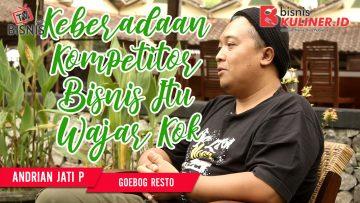 Tips Modal Usaha Bisnis Kuliner, Langsung Dari Owner Goebog Resto