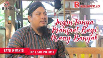 Tips Memulai Usaha Bisnis Kuliner, Langsung Dari Owner Sop & Sate Sapi Pak Bayu