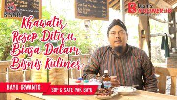 Tips Resep Bisnis Kuliner, Langsung Dari Owner Sop & Sate Pak Bayu