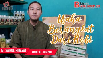 Tips Memulai Usaha Bisnis Kuliner, Langsung Dari Owner Madu Al Hidayah