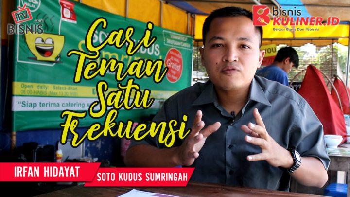 Tips Mengembangkan Bisnis Kuliner, Langsung Dari Owner Soto Kudus Sumringah