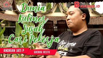 Tips Manajemen SDM Bisnis Kuliner, Langsung Dari Owner Goebog Resto