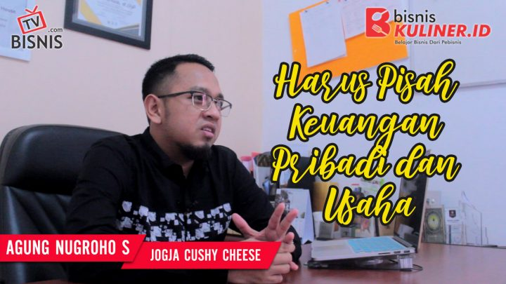 Tips Keuangan Bisnis Kuliner, Langsung Dari Owner Jogja Cushy Cheese