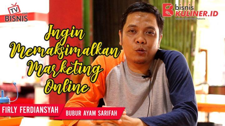 Tips Pemasaran Bisnis Kuliner, Langsung Dari Owner Bubur Syarifah