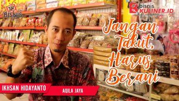 Tips Mengembangkan Bisnis Kuliner, Langsung Dari Owner Aqila Jaya