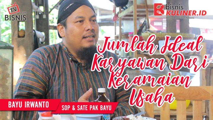 Tips Manajemen SDM Bisnis Kuliner, Langsung Dari Owner Sate & Sop Pak Bayu