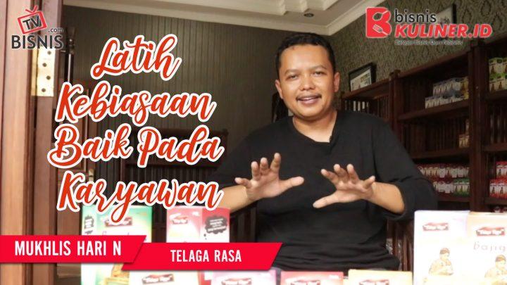 Tips Manajemen SDM Bisnis Kuliner, Langsung Dari Owner Telaga Rasa