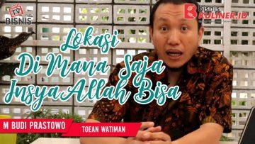 Tips Lokasi Usaha Bisnis Kuliner, Langsung Dari Owner Toean Watiman