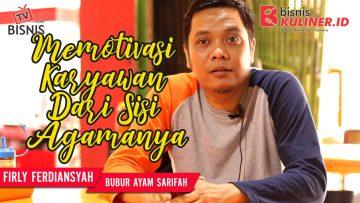 Tips Manajemen SDM Bisnis Kuliner, Langsung Dari Owner Bubur Syarifah