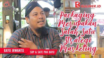 Tips Pemasaran Bisnis Kuliner, Langsung Dari Owner Sop & Sate Pak Bayu