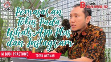 Tips Pemasaran Bisnis Kuliner, Langsung Dari Owner Toean watiman