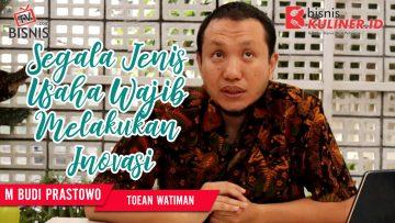 Tips Mengembangkan Bisnis Kuliner, Langsung Dari Owner Toean Watiman