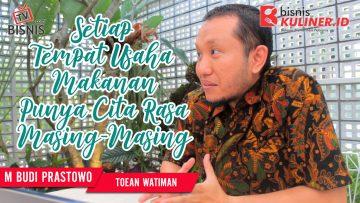 Tips Resep Bisnis Kuliner, Langsung Dari Owner Toean Watiman