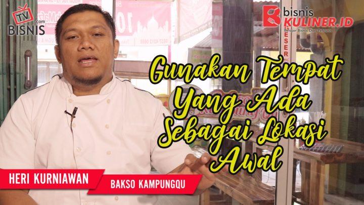 Tips Lokasi Usaha Bisnis Kuliner, Langsung Dari Owner Bakso KampungQ