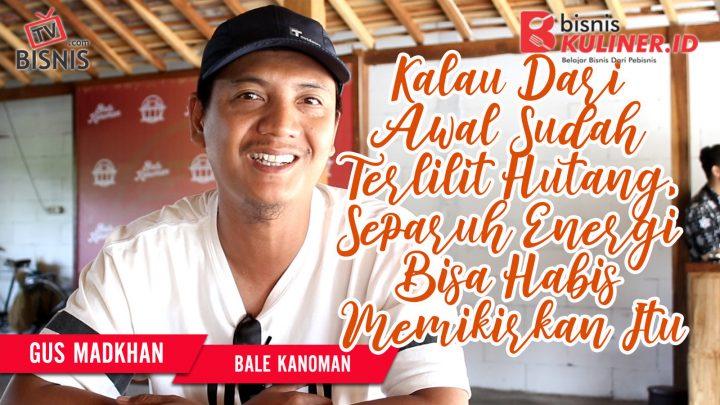 Tips Modal Usaha Bisnis Kuliner, Langsung Dari Owner Bale Kanoman