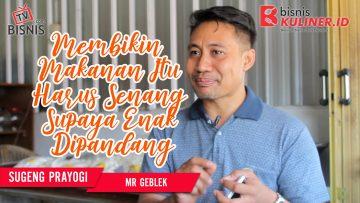 Tips Manajemen SDM Bisnis Kuliner, Langsung Dari Owner Mr Geblek