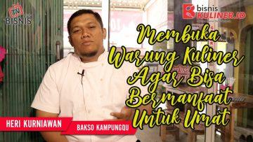 Tips Memulai Usaha Bisnis Kuliner, Langsung Dari Owner Bakso KampungQ