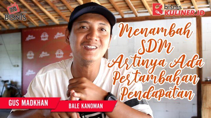 Tips Manajemen SDM Bisnis Kuliner, Langsung Dari Owner Bale Kanoman