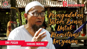 Tips Manajemen SDM Bisnis Kuliner, Langsung Dari Owner Kandang Ingkung