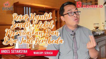 Tips Resep Bisnis Kuliner, Langsung Dari Owner Warcopi Serasa