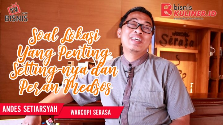 Tips Lokasi Usaha Bisnis Kuliner, Langsung Dari Owner Warcopi Serasa