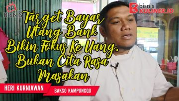 Tips Modal Usaha Bisnis Kuliner, Langsung Dari Owner Bakso KampungQ