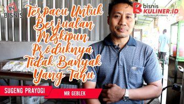 Tips Memulai Usaha Bisnis Kuliner, Langsung Dari Owner Mr Geblek