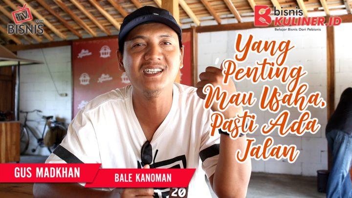 Tips Resep Bisnis Kuliner, Langsung Dari Owner Bale Kanoman